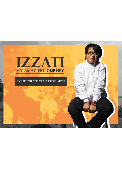 Izzati My Amazing Journey – Fight For What Matters Most
