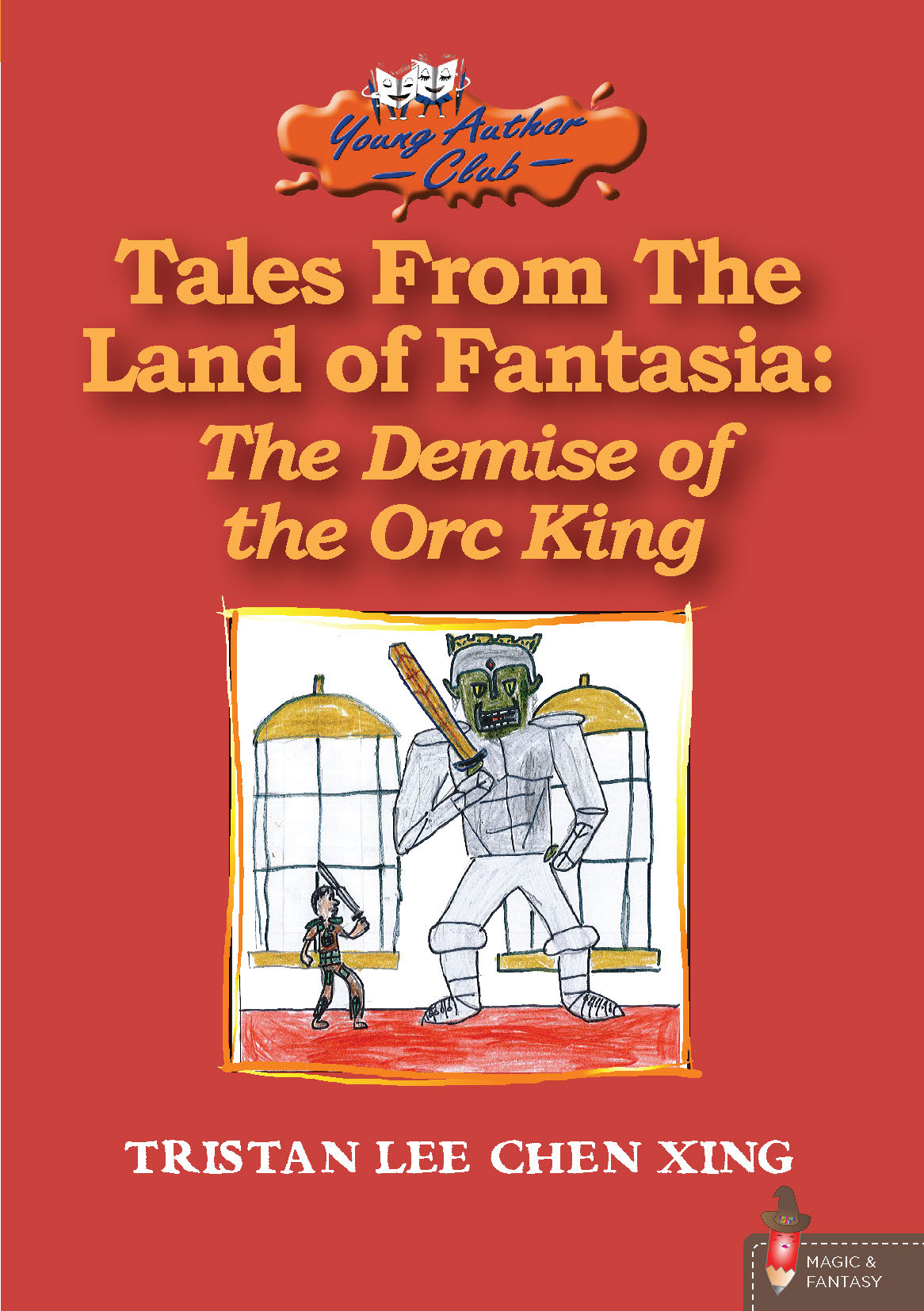 Tales from the Land of Fantasia: The Demise of the Orc King